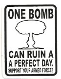 ONE BOMB CAN RUIN A PERFECT DAY SUPPORT THE ARMED FORCES