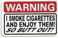 WARNING I SMOKE AND ENJOY THEM SO BUTT OUT