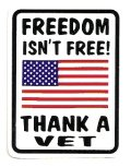 FREEDOM ISN'T FREE THANK A VET