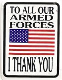 TO ALL OUR ARMED FORCES I THANK YOU
