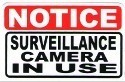 NOTICE SURVEILLANCE CAMERA IN USE