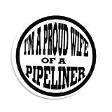 I'M A PROUD WIFE OF A PIPELINER