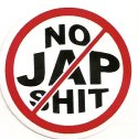 NO JAP SHIT IN CIRCLE