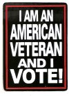 I AM AN AMERICAN VETERAN AND I VOTE