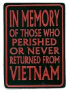 IN MEMORY OF THOSE WHO PERISHED OR NEVER RETURNED FROM VIETNAM