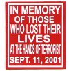 IN MEMORY OF THOSE WHO LOST THEIR LIVES AT THE HANDS OF TERRORIST SEPT. 11, 2001